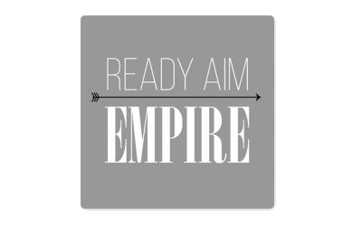 Ready Aim Empire